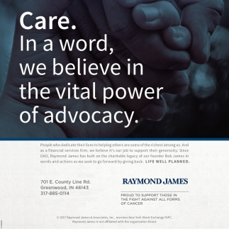 Care. In A Word, We Believe In The Vital Power Of Advocacy.