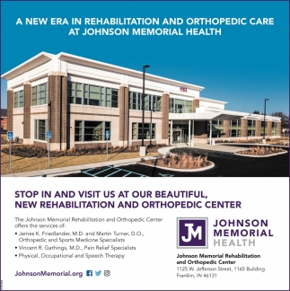 A New Era In Rehabilitation And Orthopedic Care At Johnson Memorial Health