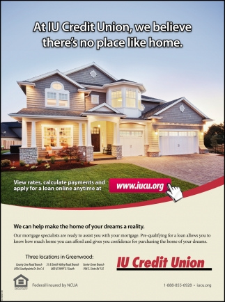 At IU Credit Union, We Believe There's No Place Like Home